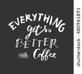 everything get's better with... | Shutterstock .eps vector #480961891