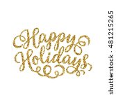 happy holidays gold glittering... | Shutterstock .eps vector #481215265