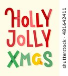 holly jolly xmas. colorful... | Shutterstock .eps vector #481642411