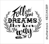 follow your dreams. they know...   Shutterstock .eps vector #482144389