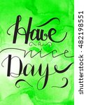 have a nice day hand drawn... | Shutterstock .eps vector #482198551