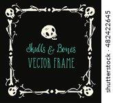 spooky skulls and bones frame.... | Shutterstock .eps vector #482422645