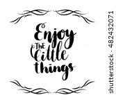 hand lettering enjoy the little ... | Shutterstock .eps vector #482432071