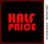 half price tag. vector... | Shutterstock .eps vector #482467687