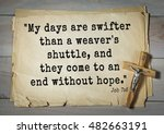 """Small photo of TOP- 100. Bible Verses about Hope. """"My days are swifter than a weaver's shuttle, and they come to an end without hope."""""""