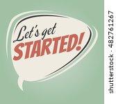 let's get started retro speech... | Shutterstock .eps vector #482761267