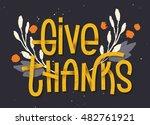 give thanks lettering.... | Shutterstock .eps vector #482761921