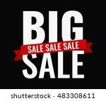big sale bold letters design | Shutterstock . vector #483308611