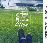 """Small photo of Inspirational quote """"go where you feel the most alive"""" on blurred background with vintage filter"""