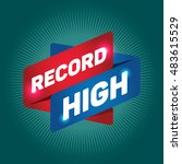record high arrow tag sign. | Shutterstock .eps vector #483615529