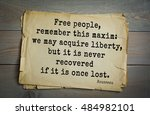 Small photo of TOP-60. Jean-Jacques Rousseau (French philosopher, writer, thinker of the Enlightenment) quote. Free people, remember this maxim: we may acquire liberty, but it is never recovered if it is once lost.