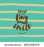start your day with a smile.... | Shutterstock .eps vector #485248429