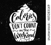 calories don't count on the...   Shutterstock .eps vector #485283169