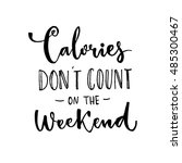 Calories Don't Count On The...