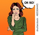 nervous pop art young woman...   Shutterstock .eps vector #485304445