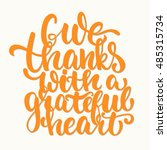 give thanks with a grateful... | Shutterstock .eps vector #485315734