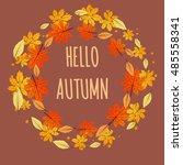 hello autumn leaf frame vector... | Shutterstock .eps vector #485558341