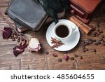 cup of coffee  dry rose  old...   Shutterstock . vector #485604655