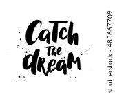 catch the dream. boho style... | Shutterstock . vector #485667709