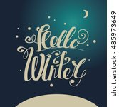"lettering ""hello winter"". hand... | Shutterstock .eps vector #485973649"