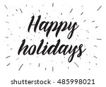 happy holidays inscription.... | Shutterstock . vector #485998021