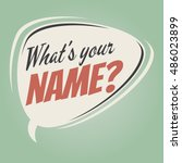 what's your name retro speech... | Shutterstock .eps vector #486023899