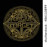 forgive and forget.slogan... | Shutterstock .eps vector #486110899