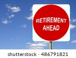 Small photo of Retirement ahead sign