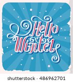 "lettering ""hello winter"". hand... | Shutterstock .eps vector #486962701"