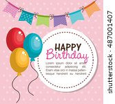 card happy birthday balloons... | Shutterstock .eps vector #487001407