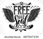 free your soul.inspirational... | Shutterstock .eps vector #487047154
