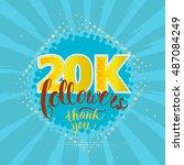 vector thank you 20k followers... | Shutterstock .eps vector #487084249