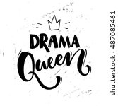 drama queen saying. typography... | Shutterstock .eps vector #487085461