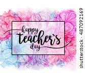 happy teacher's day   handdrawn ...   Shutterstock .eps vector #487092169