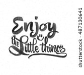 enjoy the little things . trace ... | Shutterstock .eps vector #487130641