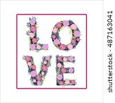 the word love from flowers.... | Shutterstock .eps vector #487163041