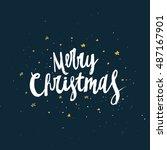 hand drawn merry christmas... | Shutterstock .eps vector #487167901