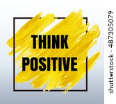 think positive sign over gold... | Shutterstock .eps vector #487305079