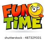 Fun Time Inscription. Vector...