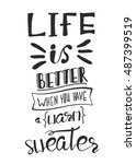 life is better when you have a... | Shutterstock .eps vector #487399519