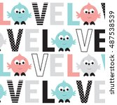 cute bird with love subtitle ... | Shutterstock .eps vector #487538539