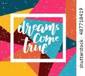 dreams come true on bright... | Shutterstock .eps vector #487718419