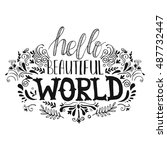hello beautiful world... | Shutterstock .eps vector #487732447