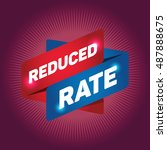 reduced rate arrow tag sign. | Shutterstock .eps vector #487888675