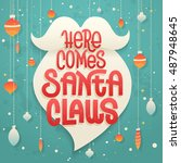 here comes santa claus... | Shutterstock .eps vector #487948645