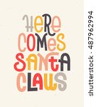 here comes santa claus... | Shutterstock .eps vector #487962994