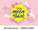 mid autumn festival  to the... | Shutterstock .eps vector #488023669