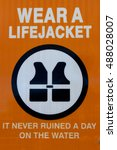Wear A Life Jacket Sign.