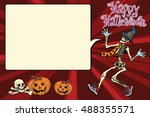 happy halloween funny skeleton... | Shutterstock .eps vector #488355571