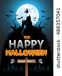 happy halloween night party... | Shutterstock .eps vector #488357041